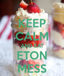 keep-calm-and-eat-eton-mess